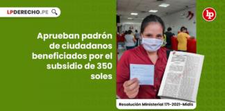 Aprueban padrón de ciudadanos beneficiados por el subsidio de 350 soles