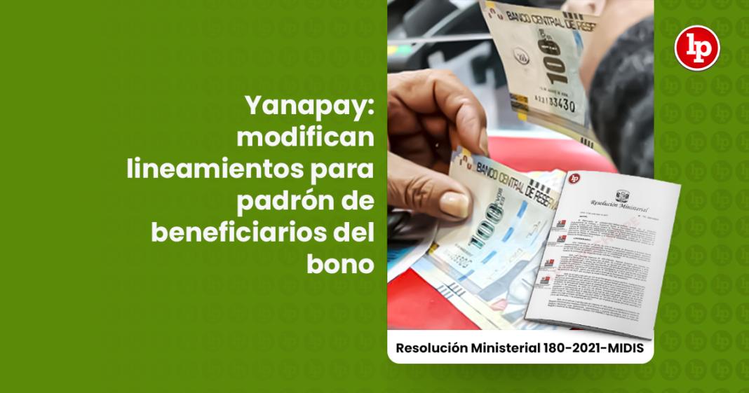 Yanapay: modifican lineamientos para padrón de beneficiarios del bono [RM 180-2021-MIDIS]