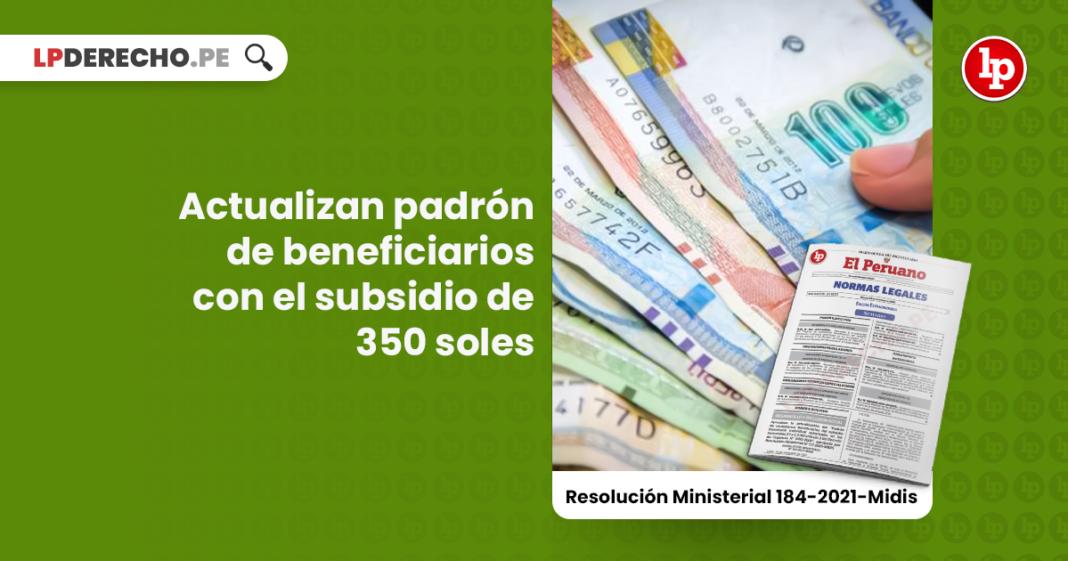 Actualizan padrón de beneficiarios con el subsidio de 350 soles