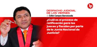 ¿Cuál es el proceso de ratificación para los jueces y fiscales por parte de la Junta Nacional de Justicia?