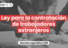 Ley para la contratación de trabajadores extranjeros