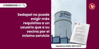 Sedapal no puede exigir más requisitos a un usuario que a su vecina por el mismo servicio
