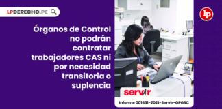 Órganos de Control no podrán contratar trabajadores CAS ni por necesidad transitoria o suplencia