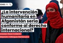 ¿La intervención humanitaria en Afganistán sería conforme al derecho internacional?