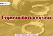 Jurisprudencia relevante y actual sobre imputación concreta