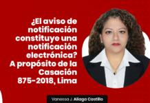 ¿El aviso de notificación constituye una notificación electrónica? A propósito de la Casación 875-2018, Lima