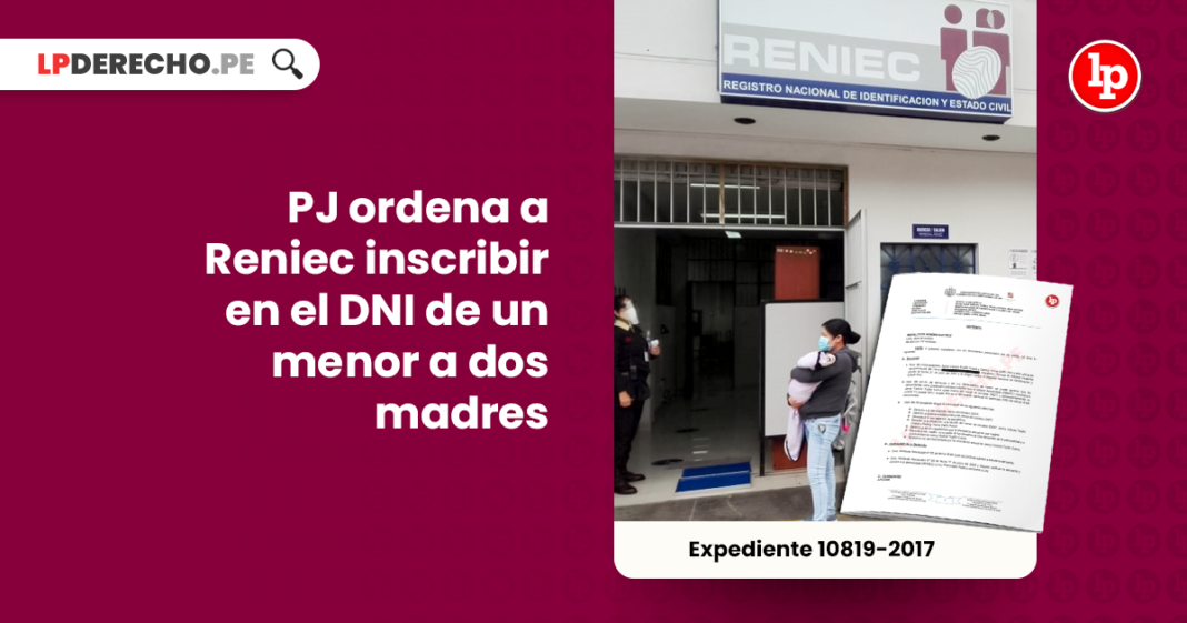 PJ ordena a Reniec inscribir en el DNI de un menor a dos madres-LPDerecho