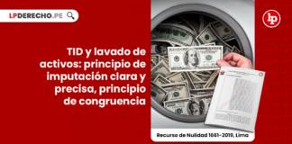 TID y lavado de activos: principio de imputación clara y precisa, principio de congruencia