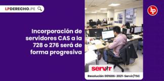 Incorporación de servidores CAS a la 728 o 276 será de forma progresiva [Resolución 001686-2021-Servir/TSC]