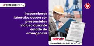 Inspecciones laborales deben ser presenciales incluso durante estado de emergencia