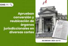Aprueban conversión y reubicación de órganos jurisdiccionales en diversas cortes