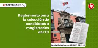 Reglamento para la selección de candidatos a magistrados del TC