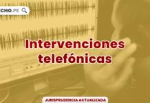 Jurisprudencia relevante y actual sobre intervenciones telefónicas