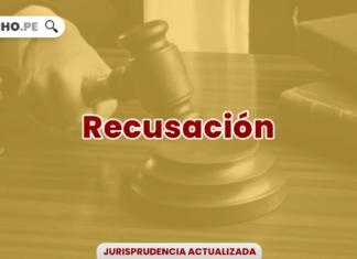 Jurisprudencia relevante y actual sobre recusación